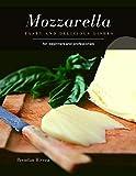Mozzarella: Tasty and Delicious dishes (English Edition)