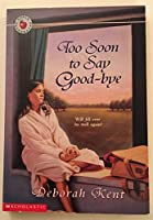 Too Soon to Say Good-Bye 0590477986 Book Cover