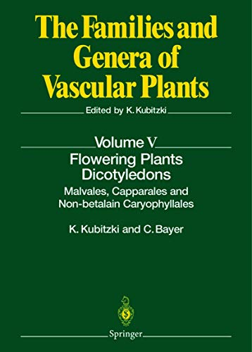 Flowering Plants · Dicotyledons: Malvales, Capparales and Non-betalain Caryophyllales (The Families and Genera of Vascular Plants (5), Band 5)