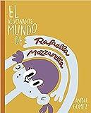 El alucinante mundo de Rafaella Mozzarella: 3 historias para empezar una saga (JUVENIL)