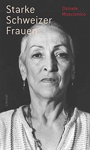 Starke Schweizer Frauen: 30 Porträts