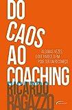 Do caos ao coaching (Portuguese Edition)