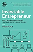Investable Entrepreneur: How to convince investors your business is the one to back