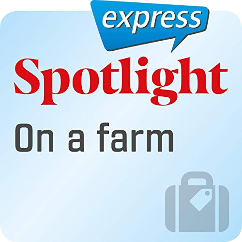 『Spotlight express - Reisen: Wortschatz-Training Englisch - Auf dem Bauernhof』のカバーアート