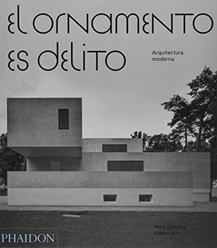 El Ornamento Es Delito: Arquitectura Moderna (Ornament Is Crime) (Spanish Edition)