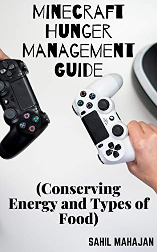 A Minecraft Hunger Management Guide (Conserving Energy and Types of Food) (English...