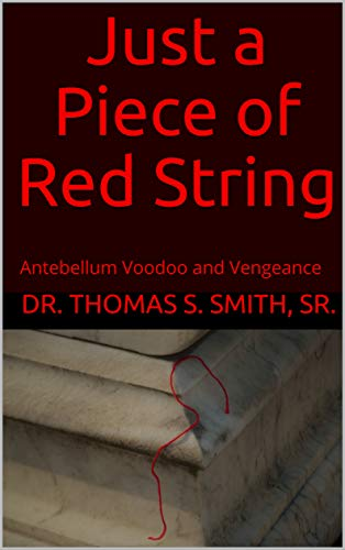 Just a Piece of Red String: Antebellum Voodoo and Vengeance (English Edition)