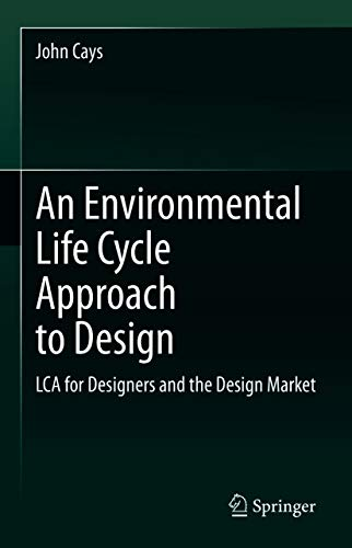 An Environmental Life Cycle Approach to Design: LCA for Designers and the Design Market (English Edition)