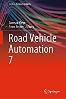 Road Vehicle Automation 7 (Lecture Notes in Mobility)