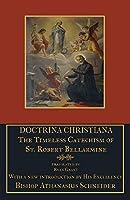Doctrina Christiana: The Timeless Catechism of St. Robert Bellarmine