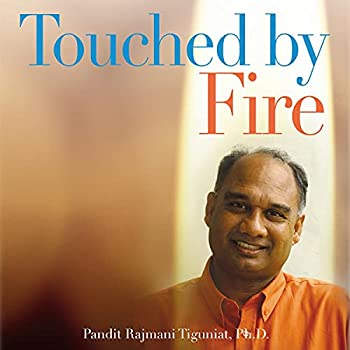 Touched by Fire  The Ongoing Journey of a Spiritual Seeker