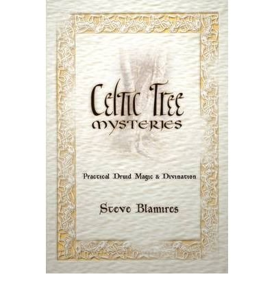 [ Celtic Tree Mysteries: Practical Druid Magic & Divination (Llewellyn's Celtic Wisdom) [ CELTIC TREE MYSTERIES: PRACTICAL DRUID MAGIC & DIVINATION (LLEWELLYN'S CELTIC WISDOM) ] By Blamires, Steve ( Author )Oct-08-2002 Paperback