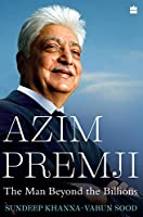 Azim Premji:: The Man beyond the Billions