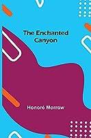 The Enchanted Canyon