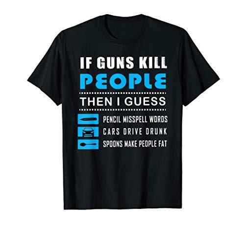 If Guns Kill People Pencil Miss Spell Words Funny T-Shirt