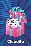Claudita: Cuaderno de notas unicornio para niña con nombre personalizado Claudita y diseño de kawaii cuaderno unicornio , regalo de cumpleaños y navidad o san valentín - 110 paginas.
