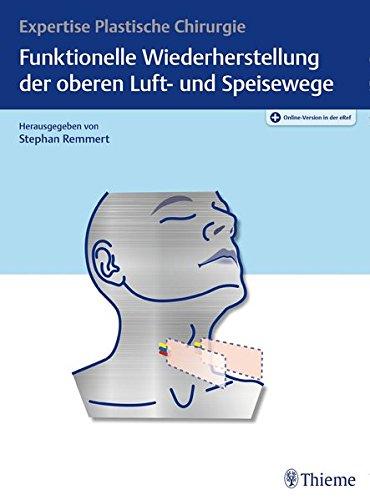 Funktionelle Wiederherstellung der oberen Luft- und Speisewege: Expertise Plastische Chirurgie