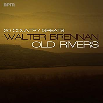 Old Rivers - 20 Country Greats