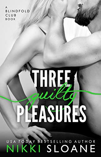 Three Guilty Pleasures (The Blindfold Club Book 6)
