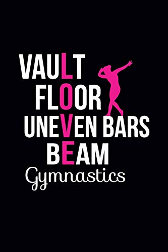 Vault Floor Uneven Bars Beam Gymnastics: Gymnastics Notebook - Blank Lined Gymnastics Gift Ideas for Girls and Gymnast (120 pages, 6×9 size)