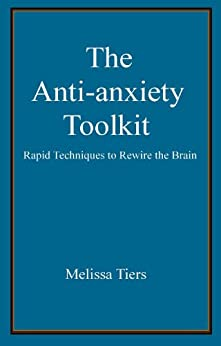 The Anti-Anxiety Toolkit by [Melissa Tiers]