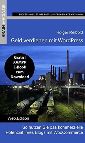 Geld verdienen mit WordPress: So nutzen Sie das kommerzielle Potenzial Ihres Blogs: So nutzen Sie das kommerzielle Potenzial Ihres Blogs mit WooCommerce