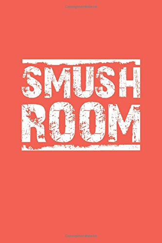 Smush Room: Notebook, Jersey, New Jersey, Funny, Catch Phrase, Lined Journal, 120 pages, 6x9, Orange Matte Finish