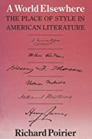 World Elsewhere: The Place of Style in American Literature
