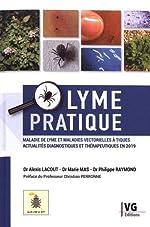 Lyme pratique - Maladie de Lyme et maladies vectorielles à tiques : actualités diagnostiques et thérapeutiques en 2019 d'Alexis Lacout