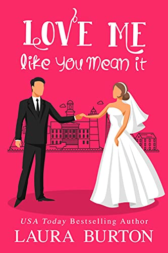 Love Me Like You Mean It: A Sweet Romantic Comedy (Be My Fake Fiancé Book 1) (English Edition)