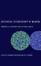 Existential Psychotherapy of Meaning: Handbook of Logotherapy and Existential Analysis