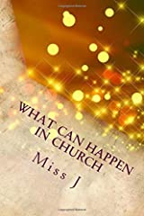 What Can Happen in Church: that is NOT of God, according to the Bible Paperback