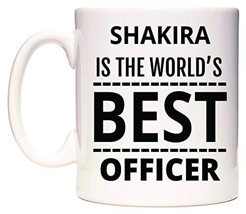 WeDoMugs Shakira is The World's Best Officer Becher