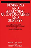 Designing and Analysing Questionnaires and Surveys: A Manual for Health Professionals and Administrators by Chris Jackson Adrian Furnham(1999-12-16)