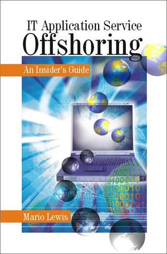 IT Application Service Offshoring: An Insider\'s Guide (Response Books)