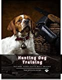 Hunting Dog Training: become your pet's best friend (English Edition)