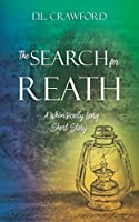 The Search for Reath: A Whimsically Long Short Story