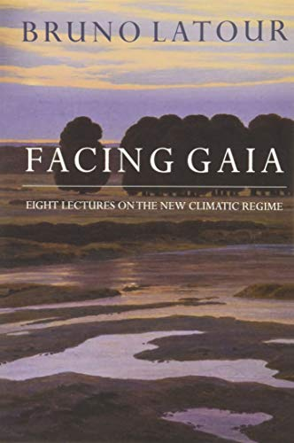 Compare Textbook Prices for Facing Gaia: Eight Lectures on the New Climatic Regime 1 Edition ISBN 9780745684345 by Latour, Bruno,Porter, Catherine