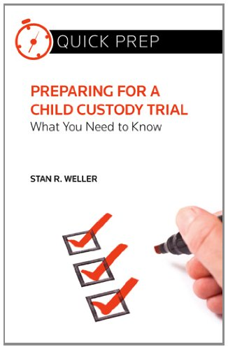 Preparing for a Child Custody Trial: What You Need to Know (Quick Prep)