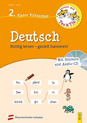 Lernen mit Teo und Tia Deutsch – 2. Klasse Volksschule mit CD: Richtig lernen – gezielt trainieren! (Teo und Tia: Richtig lernen – gezielt trainieren!)