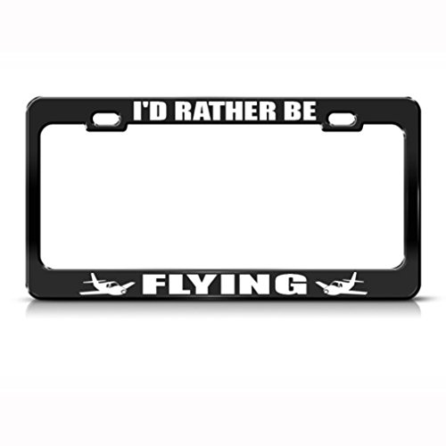 Speedy Pros Metal License Plate Frame I'd Rather Be Flying Style A Car Accessories Black 2 Holes