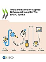 Tools and Ethics for Applied Behavioural Insights: The Basic Toolkit