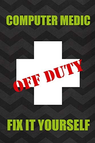 Computer Medic Off Duty Fix It Yourself: Tech Support Notebook Journal Composition Blank Lined Diary Notepad 120 Pages Paperback Gray
