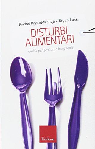 Disturbi alimentari. Guida per genitori e insegnanti