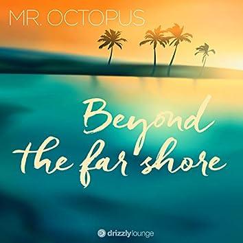 Beyond the Far Shore