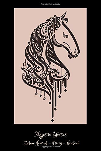 Majestic Horses Deluxe Upscale Horse Lover's Journal, Diary, Notebook: Royal Equine Cover! Amazing Interior Designs! Superior, Sophisticated, Stylish, ... Horse Lovers, Men, Women, Teens, Girls, Boys