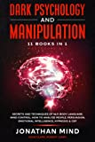 Dark Psychology and Manipulation: 11 Books in 1 - Mastery Bible: Secrets and Techniques of NLP, Body Language, Mind Control, How to Analyze People, Persuasion, Emotional Intelligence, Hypnosis & CBT