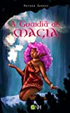 A Guardiã da Magia (Portuguese Edition)