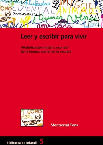 Leer y escribir para vivir: Alfabetización inicial y uso real de la...