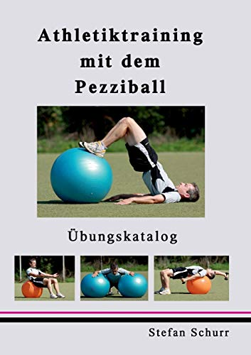 Athletiktraining mit dem Pezziball: Übungskatalog